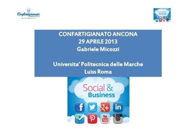 CONFARTIGIANATO ANCONA29 APRILE 2013Gabriele MicozziUniversita' Politecnica delle MarcheLuiss Roma