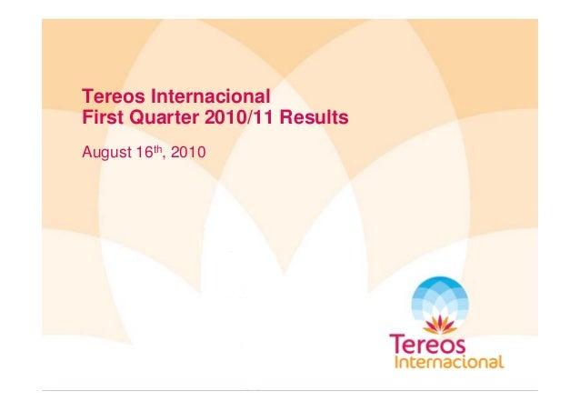 Tereos Internacional Fi t Q t 2010/11 R ltFirst Quarter 2010/11 Results August 16th, 2010g ,