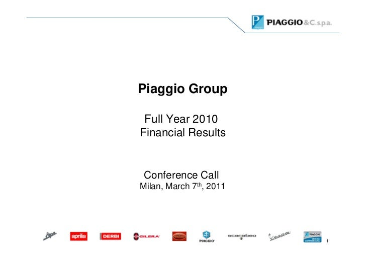 Piaggio Group Full Year 2010Financial Results Conference CallMilan, March 7th, 2011                         1