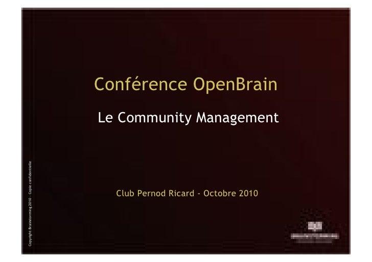 Conférence OpenBrain                                                       Le Community Management Copyright Brainstorming...