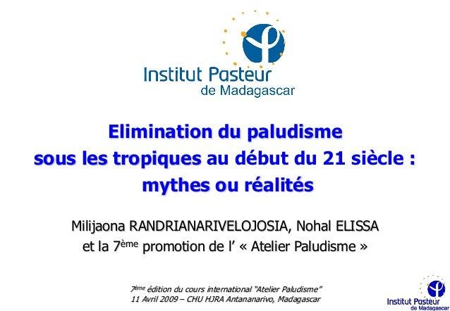 Elimination du paludismesous les tropiques au début du 21 siècle :            mythes ou réalités    Milijaona RANDRIANARIV...