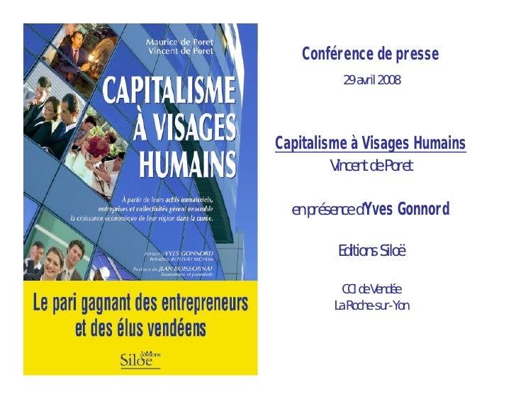 Conférence de presse           29 avril 2008    Capitalisme à Visages Humains         Vincent de Poret    en présence d'Yv...