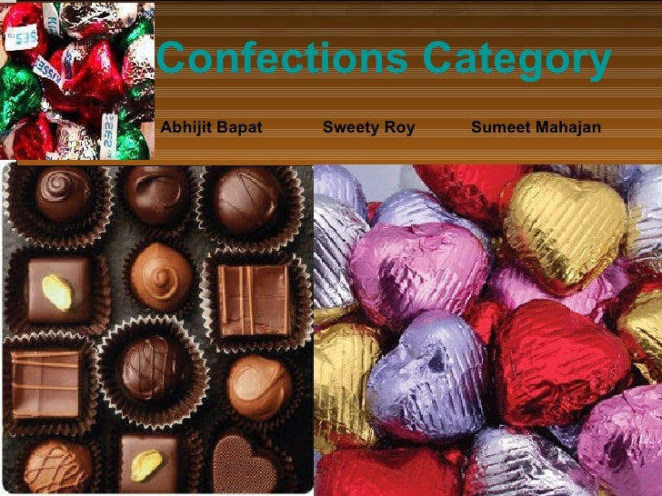 Confections Category Abhijit Bapat  Sweety Roy  Sumeet Mahajan