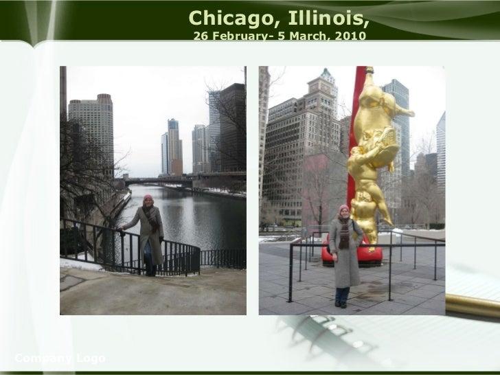 Chicago, Illinois, 26 February- 5 March, 2010 Company Logo