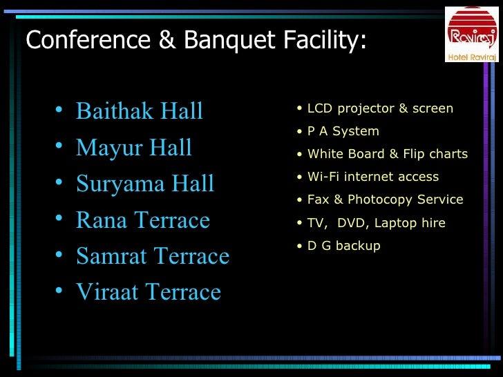 Conference & Banquet Facility:  <ul><li>Baithak Hall </li></ul><ul><li>Mayur Hall </li></ul><ul><li>Suryama Hall </li></ul...