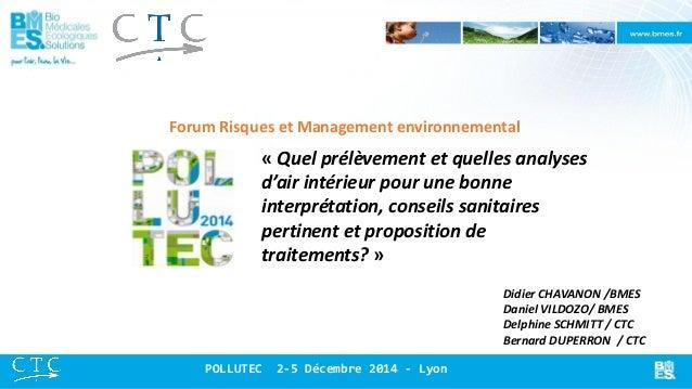 Didier CHAVANON /BMES  Daniel VILDOZO/ BMES  Delphine SCHMITT / CTC  Bernard DUPERRON / CTC  « Quel prélèvement et quelles...