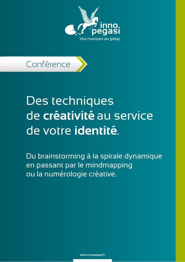 Des techniques de créativité au service de votre identité. Du brainstorming à la spirale dynamique en passant par le mindm...