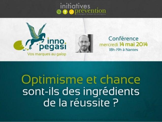 Optimisme et chance sont-ils des ingrédients de la réussite ?