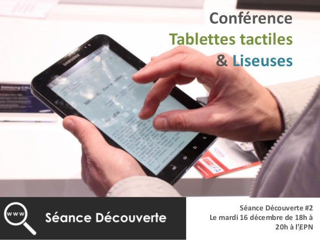 Conférence Tablettes tactiles & Liseuses Séance Découverte #2 Le mardi 16 décembre de 18h à 20h à l'EPN1