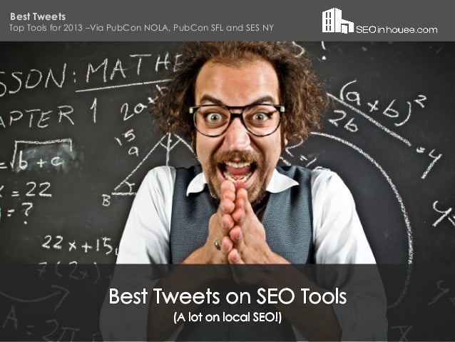 Best Tweets Top Tools for 2013 –Via PubCon NOLA, PubCon SFL and SES NY Do you wonder what's being discussed, but not tweet...