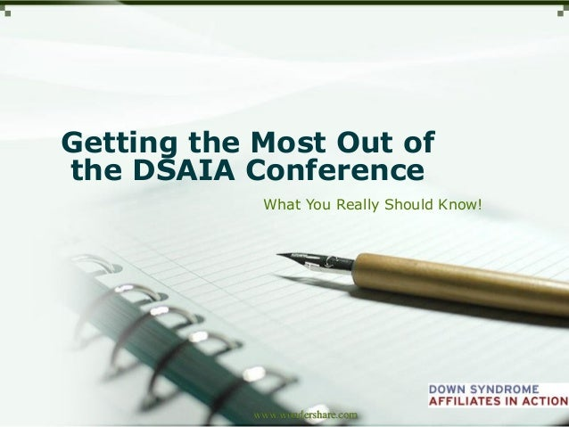 Getting the Most Out of the DSAIA Conference What You Really Should Know!  LOGO www.wondershare.com