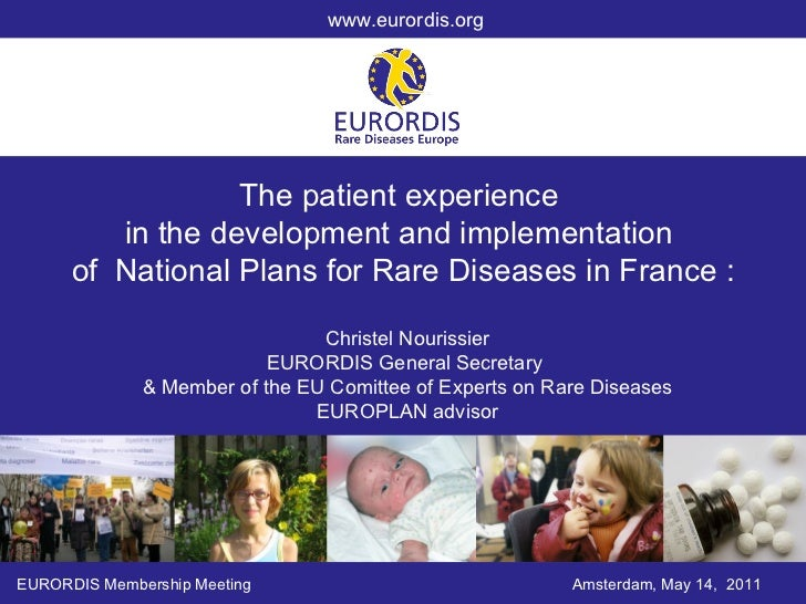 The patient experience  in the development and implementation  of  National Plans for Rare Diseases in France : EURORDIS M...