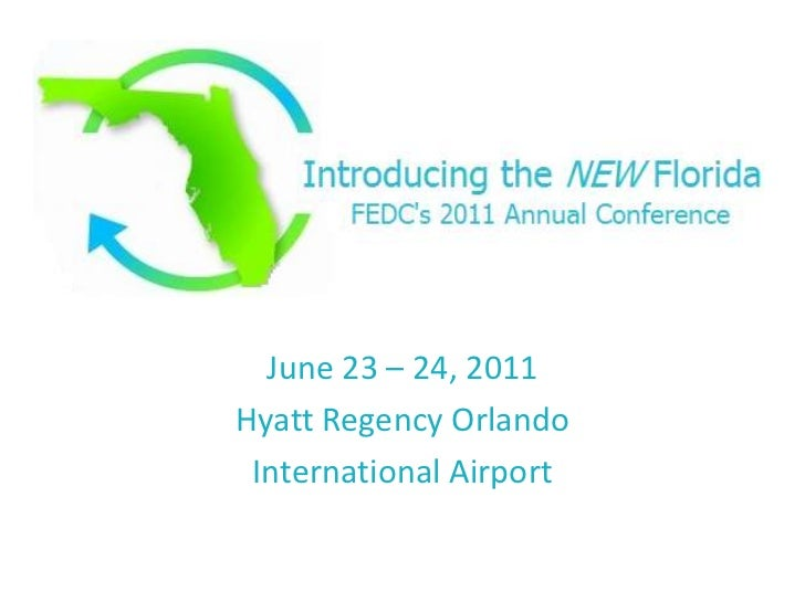 2011 FEDC Annual Conference Agenda: Introducing the NEW Florida