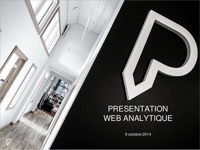 PRESENTATION  WEB ANALYTIQUE  9 octobre 2014