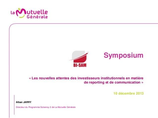 Symposium  « Les nouvelles attentes des investisseurs institutionnels en matière de reporting et de communication » 10 déc...