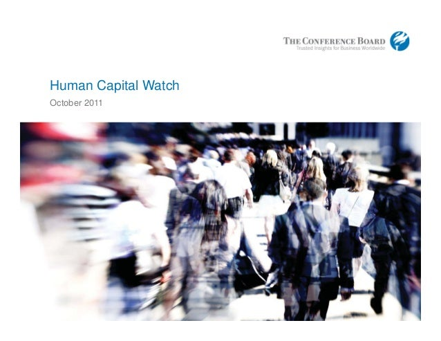 www.conferenceboard.org© 2011 The Conference Board, Inc. |1 Human Capital Watch October 2011