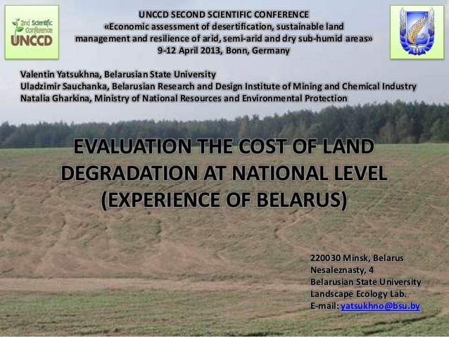 "Valentin YATSUKHNA, Uladzimir SAUCHANKA, Natalia GHARKINA ""Evaluation the cost of land degradation at the national level (experience of Belarus)"""
