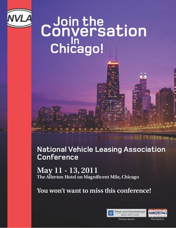 Join the Conversation    In     Chicago!National Vehicle Leasing AssociationConferenceMay 11 - 13, 2011The Allerton Hotel ...