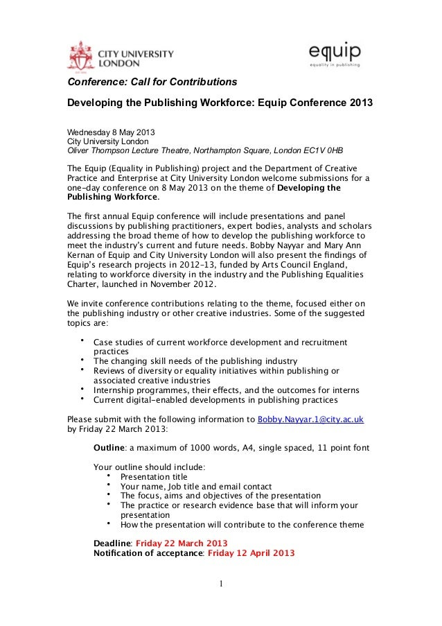 Conference: Call for ContributionsDeveloping the Publishing Workforce: Equip Conference 2013Wednesday 8 May 2013City Unive...
