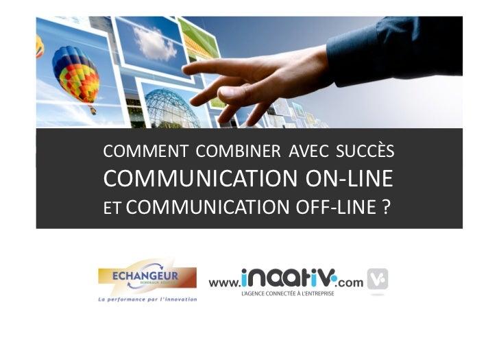COMMENT COMBINER AVEC SUCCÈSCOMMUNICATIONON‐LINEETCOMMUNICATIONOFF‐LINE?
