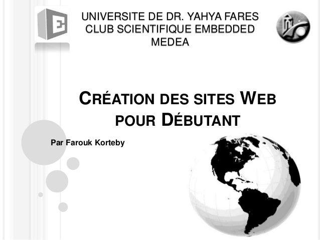 UNIVERSITE DE DR. YAHYA FARES        CLUB SCIENTIFIQUE EMBEDDED                  MEDEA      CRÉATION DES SITES WEB        ...