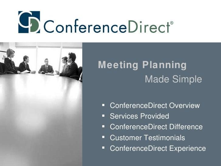 <ul><li>ConferenceDirect Overview </li></ul><ul><li>Services Provided </li></ul><ul><li>ConferenceDirect Difference </li><...