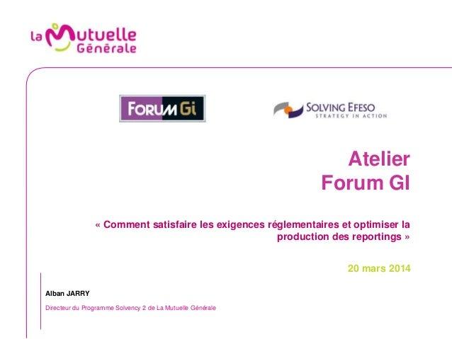 Atelier Forum GI « Comment satisfaire les exigences réglementaires et optimiser la production des reportings » 20 mars 201...