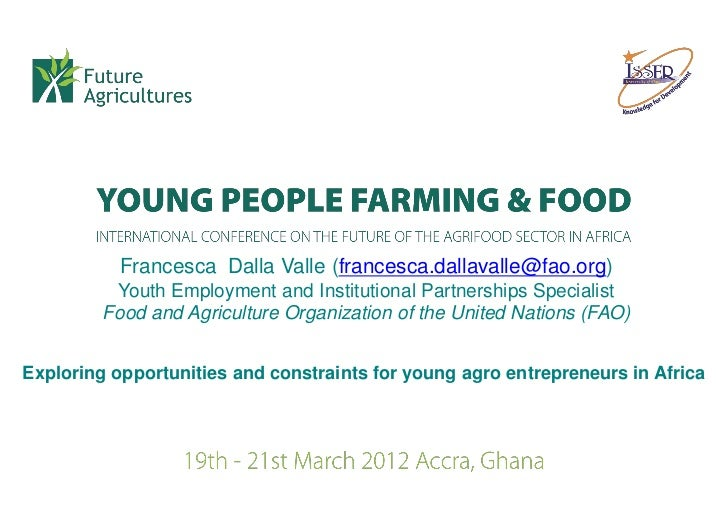 Francesca Dalla Valle (francesca.dallavalle@fao.org)          Youth Employment and Institutional Partnerships Specialist  ...