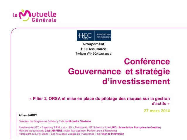 Conference HEC Alumni Assurance - Gouvernance  et stratégie d'investissement, ORSA, mise en place des systèmes de suivi et pilotage des risques sur la gestion d'actifs