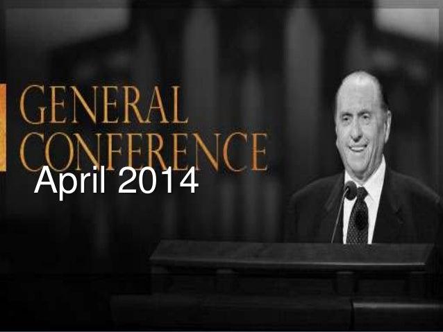 General Conference Highlights April 2014