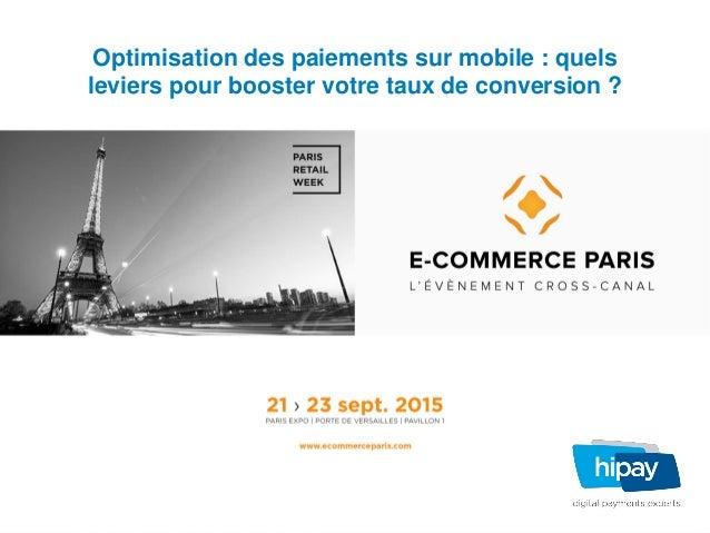 Optimisation des paiements sur mobile : quels leviers pour booster votre taux de conversion ?