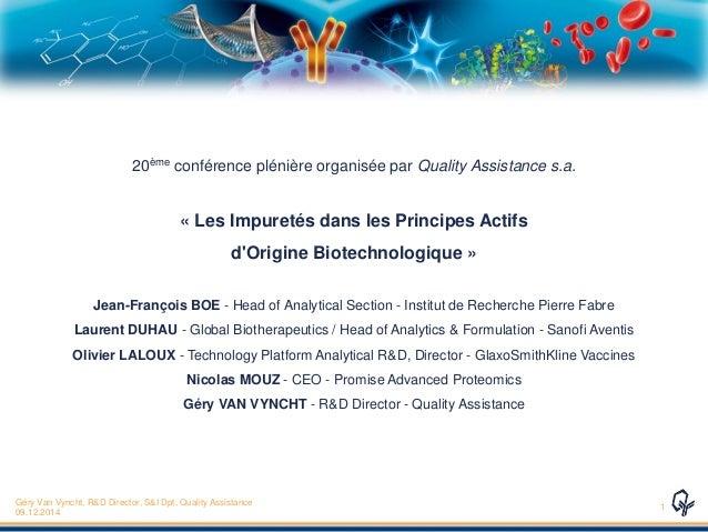 20ème conférence plénière organisée par Quality Assistance s.a. « Les Impuretés dans les Principes Actifs d'Origine Biotec...