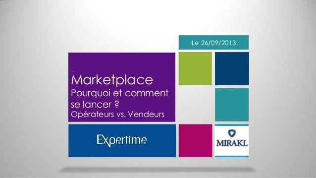 Marketplaces : faut-il y aller ? Expertime + Mirakl salon e-commerce Paris 2013