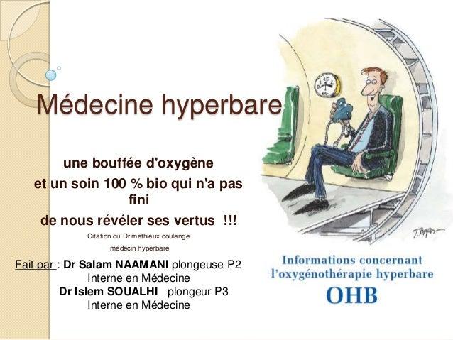 Médecine hyperbare une bouffée d'oxygène et un soin 100 % bio qui n'a pas fini de nous révéler ses vertus !!! Citation du ...