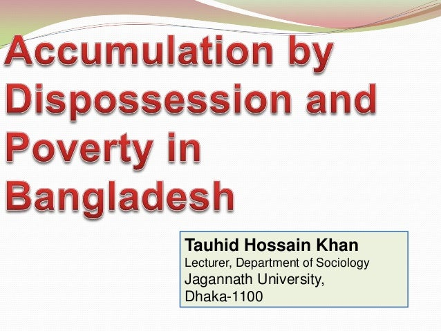 Tauhid Hossain KhanLecturer, Department of SociologyJagannath University,Dhaka-1100