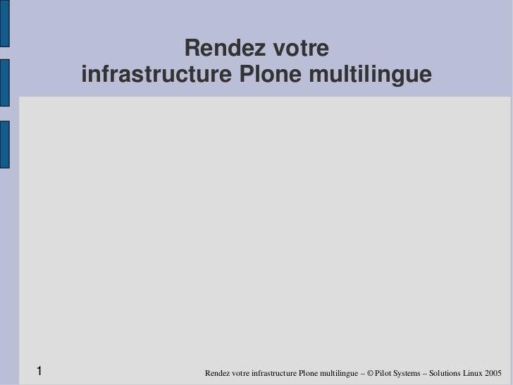 Rendez votre     infrastructure Plone multilingue     1              Rendez votre infrastructure Plone multilingue – © Pil...