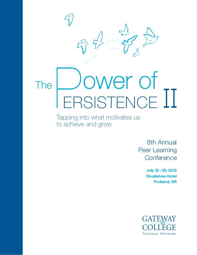 The      P        ower of        ersistence      Tapping into what motivates us      to achieve and grow                  ...