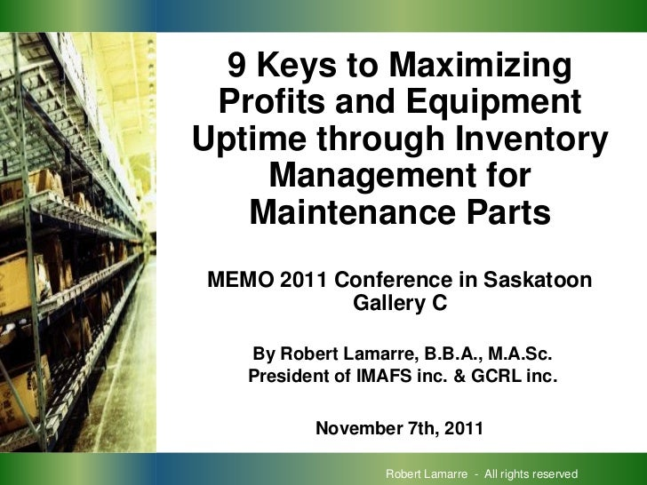 9 Keys to Maximizing Profits and Equipment Uptime through Inventory Management for Maintenance Parts