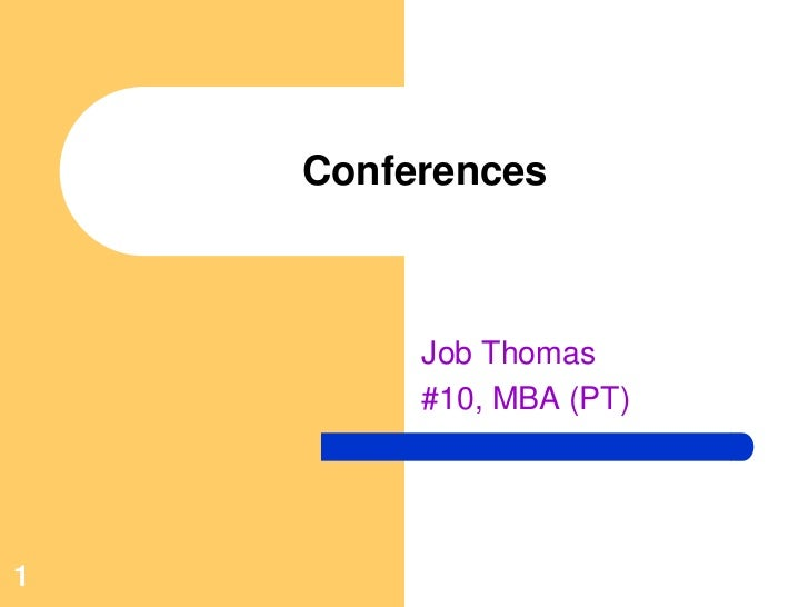 Conferences         Job Thomas         #10, MBA (PT)1