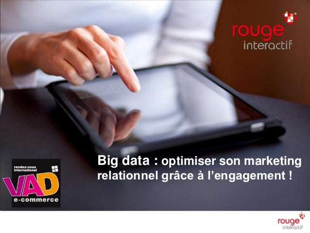 Big data : optimiser son marketingrelationnel grâce à l'engagement !