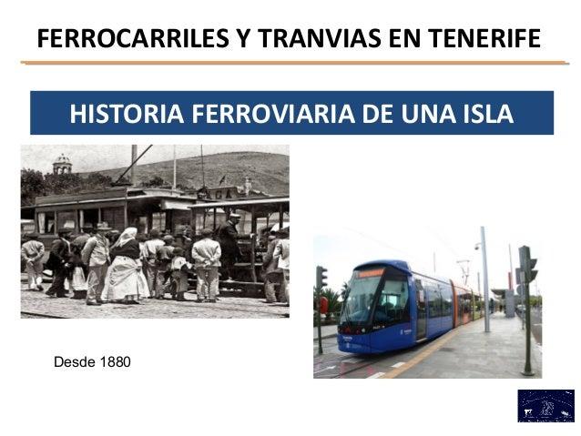 FERROCARRILES Y TRANVIAS EN TENERIFE  HISTORIA FERROVIARIA DE UNA ISLA  Desde 1880