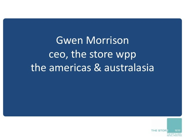 Gwen Morrisonceo, the store wppthe americas & australasia