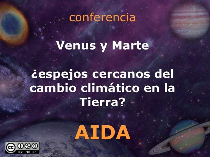 conferencia Venus y Marte ¿espejos cercanos del cambio climático en la Tierra? AIDA