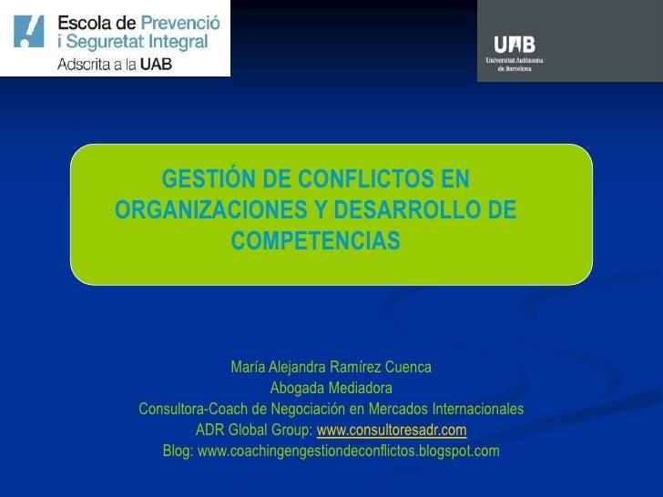 GESTIÓN DE CONFLICTOS EN ORGANIZACIONES Y DESARROLLO DE         COMPETENCIAS                   María Alejandra Ramírez Cue...