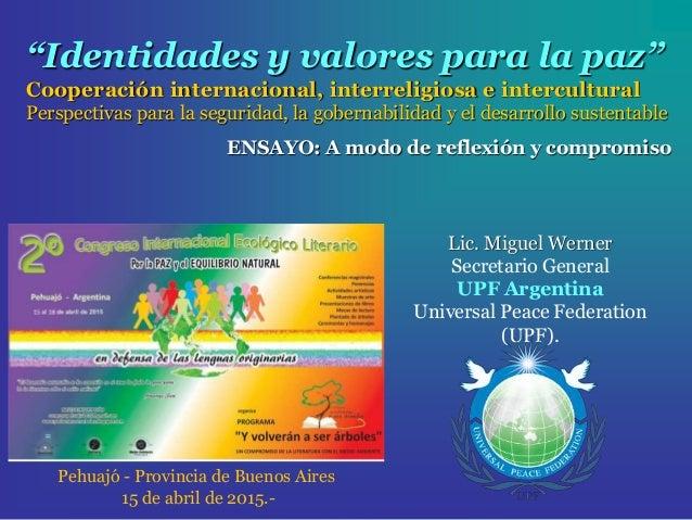 """""""Identidades y valores para la paz"""" Cooperación internacional, interreligiosa e intercultural Perspectivas para la segurid..."""