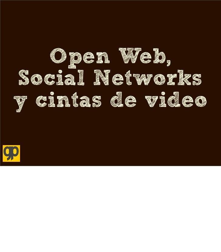 tog: Open Web, Social Networks y cintas de video (con notas)