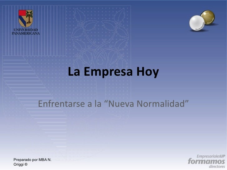 """La Empresa Hoy            Enfrentarse a la """"Nueva Normalidad""""Preparado por MBA N.Origgi ®"""