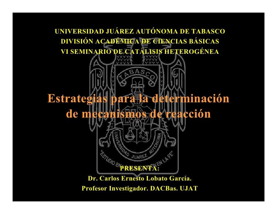 Conferencia2 Estrategias Para la Determinacion Determinacion de mecanismos De reaccion