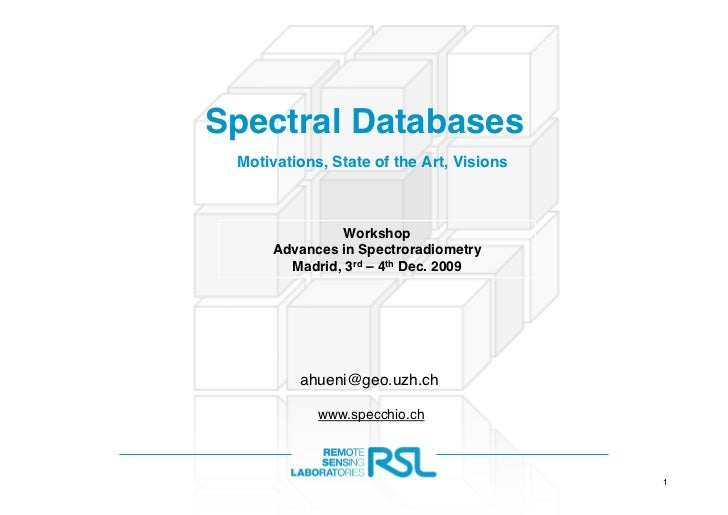 Spectral Databases Motivations,StateoftheArt,Visions               Workshop      Advances in Spectroradiometry       ...