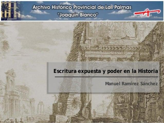 Escritura expuesta y poder en la Historia Manuel Ramírez Sánchez